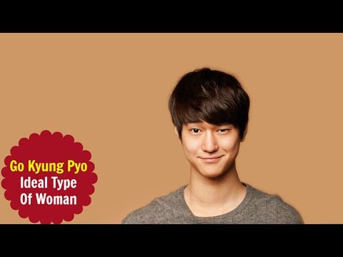 Go Kyung Pyo – Ideal Type Of Woman
