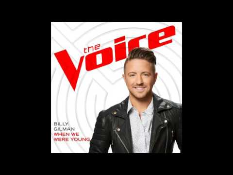 Billy GilmanWhen We Were YoungStudio VersionThe Voice 11