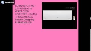 SD441 SPLIT AC 1 5TR HITACHI WAZA 3200i INVERTER R410A RSD318EAEA System Designing 9198983681