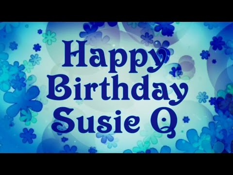 Happy Birthday Susie Q Song