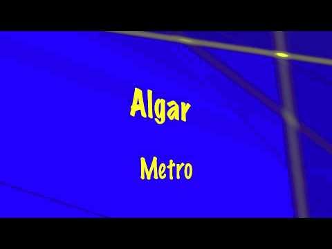 Algar - Metro