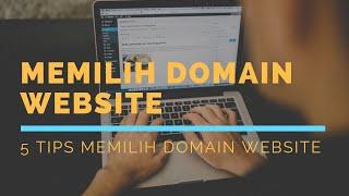 5 Tips Memilih Nama Domain Website Untuk Pemula
