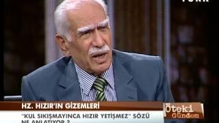Öteki Gündem - 1 Mayıs 2013 - Hızır Aleyhisselam - 3/3