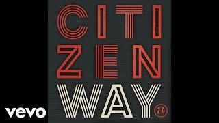 Citizen Way - Elevated (Audio)