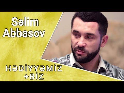 Səlim Abbasov - HƏDİYYƏMİZ+BİZ 16.07.2017