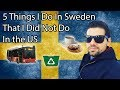 5 Things I Do In Sweden That I Did Not Do In The US