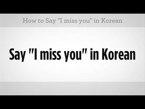 """How to Say """"I Miss You"""" 