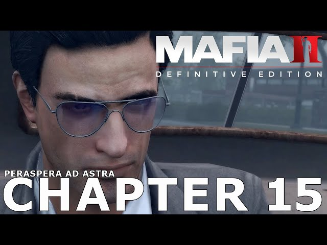MAFIA II: Definitive Ed - Chapter 15 - PER ASPERA AD ASTRA [PC Ultrawide Gameplay]  - No Commentary