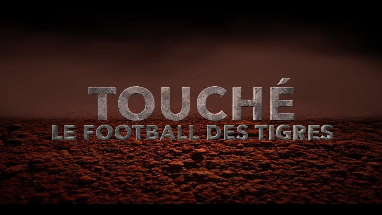 TOUCHÉ -  Le football des Tigres Épisode 4 - La finale