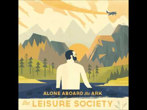 THE LEISURE SOCIETY  A Softer Voice Takes Longer Hearing