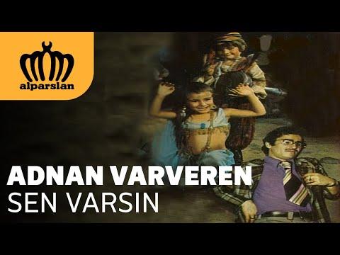 ADNAN VARVEREN  - SEN VARSIN