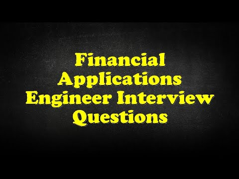 Financial Applications Engineer Interview Questions