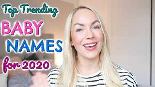 TOP TRENDING BABY NAMES FOR 2020!  RISING BABY NAMES  |  EMILY NORRIS