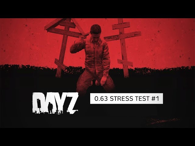 DayZ 0.63 Stress Test 1 /Gameplay FR [Lire Description]