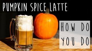 How to Make a Pumpkin Spice Latte || It