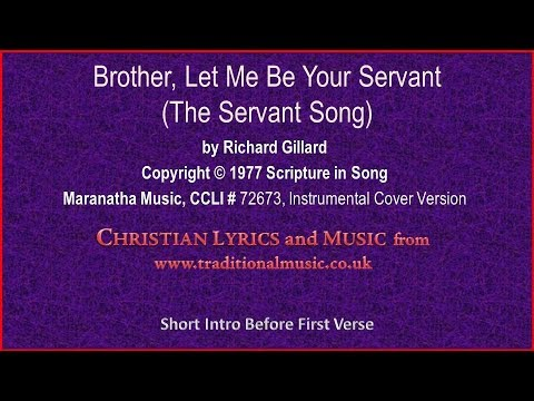 The Servant Song(Brother Let Me Be Your Servant) - Hymn Lyrics & Music