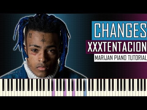 How To Play: XXXTENTACION - Changes | Piano Tutorial + Sheets
