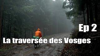 La traversée des Vosges -  Ep 2