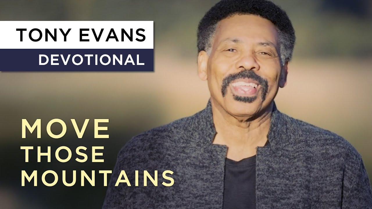 Faith Moves Mountains | Devotional by Tony Evans