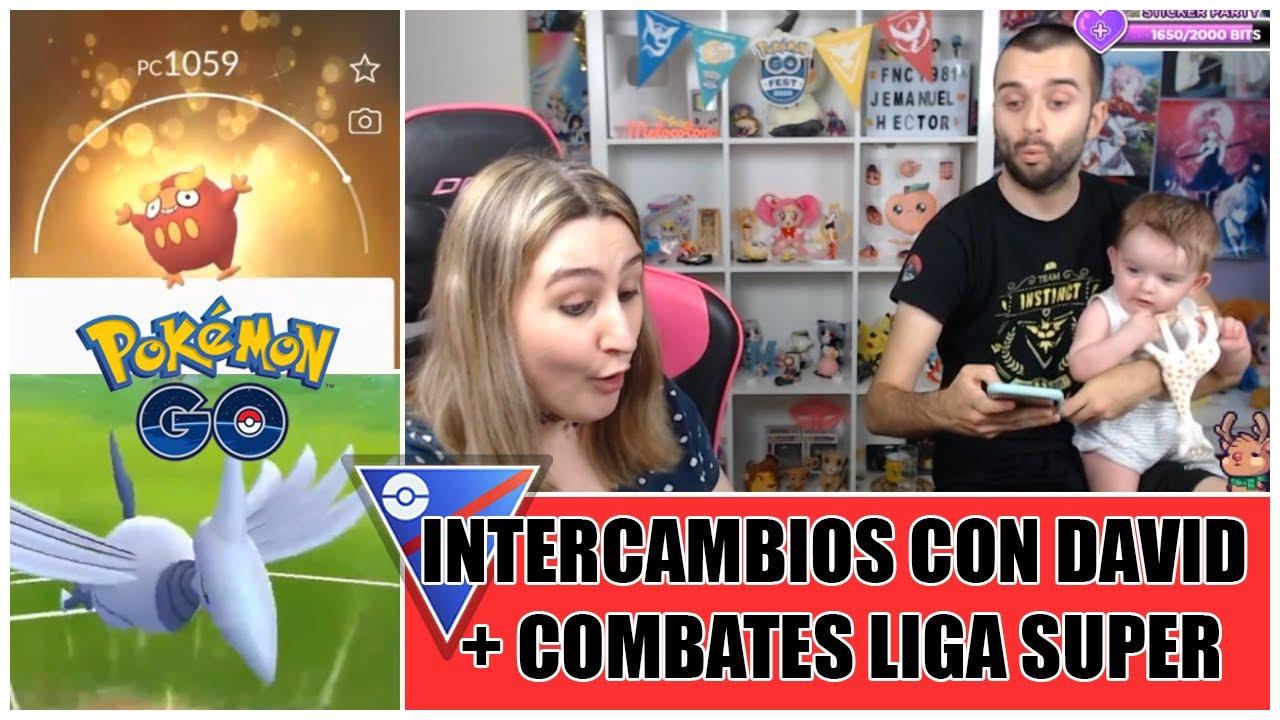 Intercambios con David + Batallas liga SUPER | Pokemon GO Battle League