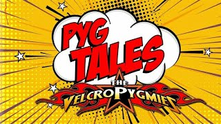 Pyg-Tales Ep. 2 (The Velcro Pygmies)