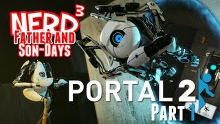 Nerd³'s Father and Son-Days - Portal 2 - Part 1