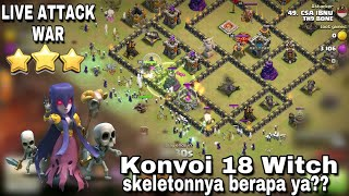 WOW !! 18 WITCH SUKSES RATAKAN TH9 MAX (LIVE ATTACK WAR) TH9 BONE VS TH9 CHINA