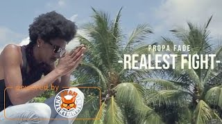 Propa Fade - Realest Fight [Official Music Video HD]