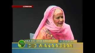 CIID WANAAGSAN ZAYNAB CIGE IYO DEEQA 18 08 2012 SOMALI CHANNEL