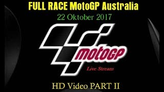 MotoGP Australia 2017 22 Oktober 2017 HD Video   PART II