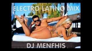 ELECTRO LATINO MIX VERANO 2013 - DJ MENFHIS