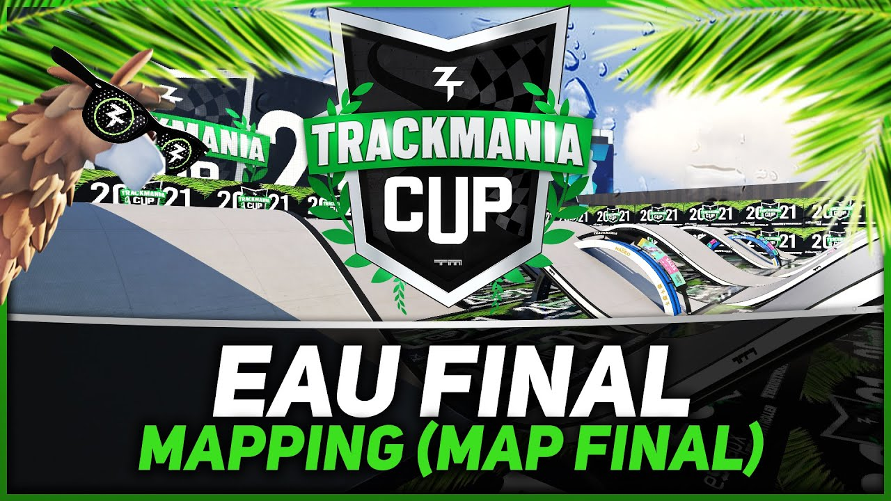 Trackmania Cup 2021 #20 : EAU FINAL
