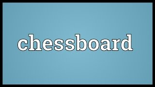 Chessboard Meaning