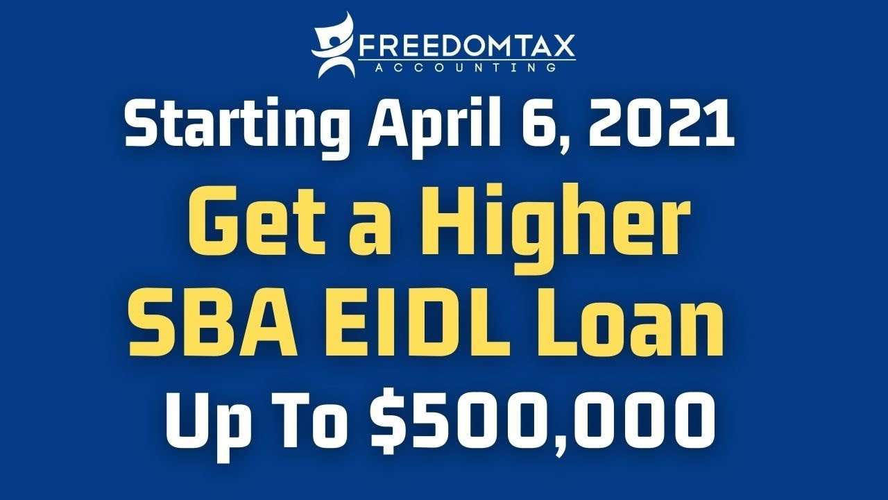 Download NEW SBA EIDL Loan 2021 Increase Up to $500,000 Starting April 6, 2021
