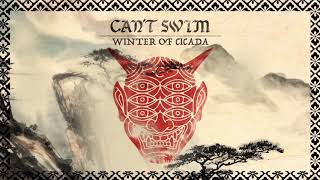 "Can't Swim ""Winter of Cicada"""
