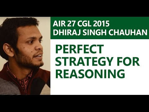AIR 27 CGL 2015, Dhiraj Singh Chauhan: Perfect Strategy for Reasoning in SSC CGL