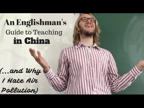 An Englishman's Guide to Teaching in China (...And Why I Hate Air Pollution)