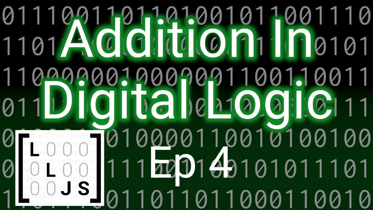 Addition In Digital Logic [The Bits And Bytes Of Binary ep. 4]