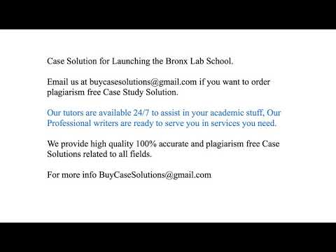 Launching the Bronx Lab School Case Study Analysis Solution