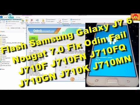 flash-samsung-galaxy-j7-6-nougat-7.0-fix-odin-fail-j710f-j710fn-j710fq-j710gn-j710k-j710mn
