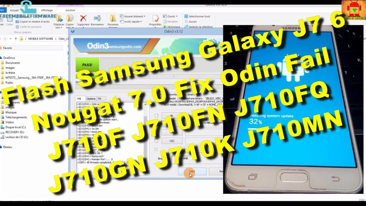 Flash Samsung Galaxy J7 6 Nougat 7 0 Fix Odin Fail J710F J710FN J710FQ  J710GN J710K J710MN