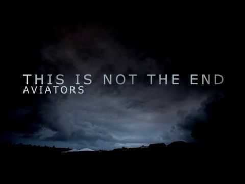 Aviators - This Is Not The End