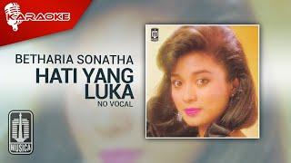 Betharia Sonatha - Hati Yang Luka (Official Karaoke Video) | No Vocal