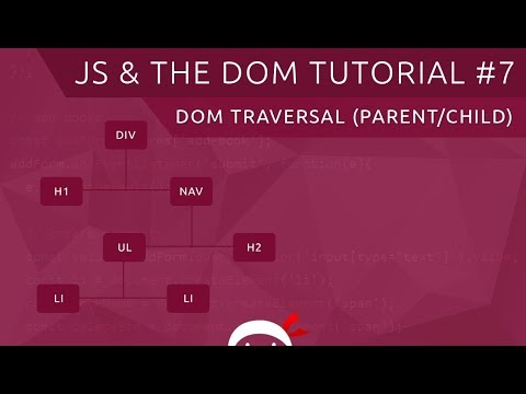 JavaScript DOM Tutorial #7 - Traversing The DOM (part 1)