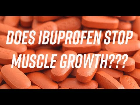 Does Ibuprofen Stop Muscle Growth???