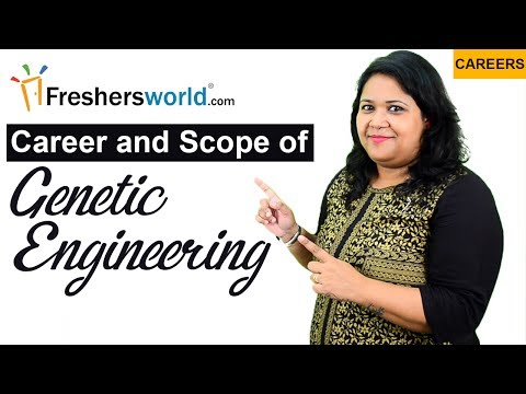 Genetic Engineering - Careers and opportunities, Scope, Government jobs, Institutes, Salary