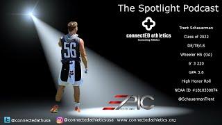 The Spotlight Podcast - '22 TE/DE/LS Trent Scheuerman Wheeler HS (GA)