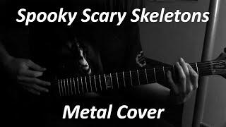 Spooky Scary Skeletons - Metal Cover (Remix 8Fernus)