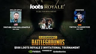 Official loots Royale 2 PUBG Tournament English Broadcast | Playing for $500+ | Powered by NVIDIA
