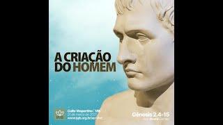 Culto Vespertino | Gênesis 2.4-15 - A criação do homem - Rev. André Dantas